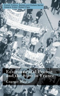 Cover Environmental Protest and the State in France