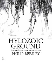 Cover Hylozoic Ground: Liminal Responsive Architecture