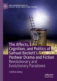 Cover The Affects, Cognition, and Politics of Samuel Beckett's Postwar Drama and Fiction