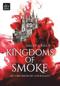 Cover Kingdoms of Smoke – Die Verschwörung von Brigant