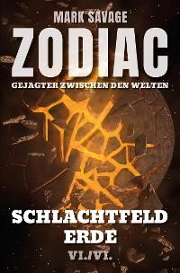 Cover Zodiac - Gejagter zwischen den Welten VI: Schlachtfeld Erde