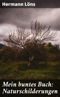 Cover Mein buntes Buch: Naturschilderungen