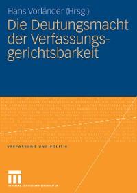 Cover Die Deutungsmacht der Verfassungsgerichtsbarkeit