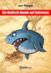 Cover Die Haifischbande auf Zeitreise
