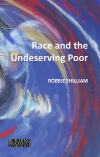 Cover Race and the Undeserving Poor