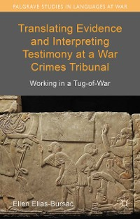 Cover Translating Evidence and Interpreting Testimony at a War Crimes Tribunal
