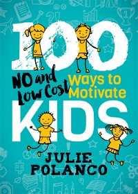 Cover 100 Ways to Motivate Kids