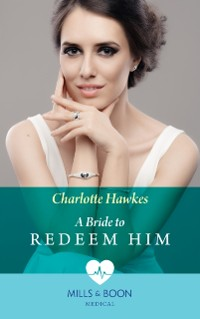 Cover Bride To Redeem Him (Mills & Boon Medical)