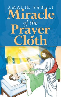 Cover Miracle of the Prayer Cloth