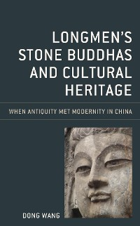 Cover Longmen's Stone Buddhas and Cultural Heritage