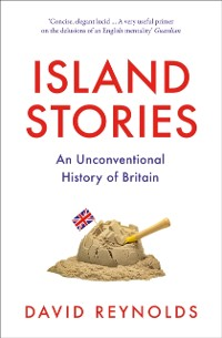 Cover Island Stories: Britain and Its History in the Age of Brexit