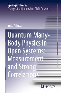 Cover Quantum Many-Body Physics in Open Systems: Measurement and Strong Correlations