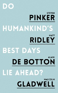 Cover Do Humankind's Best Days Lie Ahead