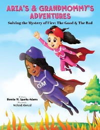 Cover ARIA'S & GRANDMOMMY'S ADVENTURES : Solving the Mystery of Fire