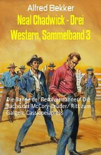 Cover Neal Chadwick - Drei Western, Sammelband 3