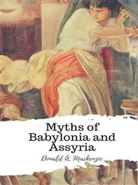 Cover Myths of Babylonia and Assyria