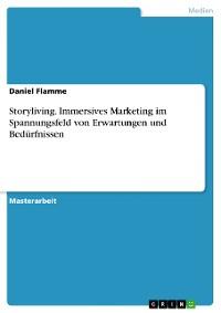 Cover Storyliving. Immersives Marketing im Spannungsfeld von Erwartungen und Bedürfnissen