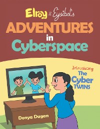 Cover Elroy & Eysibel, Adventures in Cyberspace!