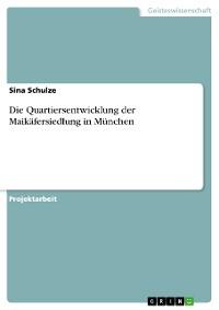 Cover Die Quartiersentwicklung der Maikäfersiedlung in München