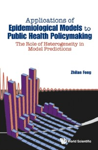 Cover Applications Of Epidemiological Models To Public Health Policymaking: The Role Of Heterogeneity In Model Predictions
