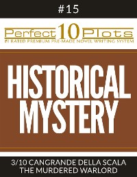 "Cover Perfect 10 Historical Mystery Plots #15-3 ""CANGRANDE DELLA SCALA – THE MURDERED WARLORD"""