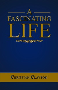 Cover A Fascinating Life
