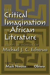Cover The Critical Imagination in African Literature