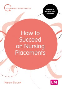 Cover How to Succeed on Nursing Placements