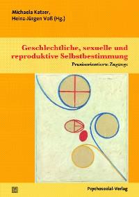 Cover Geschlechtliche, sexuelle und reproduktive Selbstbestimmung