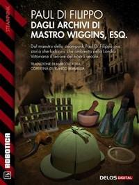 Cover Dagli archivi di mastro Wiggins, Esq.