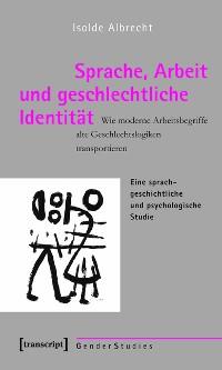 Cover Sprache, Arbeit und geschlechtliche Identität