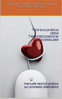 Cover Teoria e Pratica della Telematizzazione Processuale I