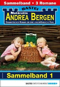Cover Notärztin Andrea Bergen Sammelband 1 - Arztroman