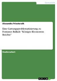"""Cover Eine Gattungsproblematisierung zu Fontanes Ballade """"Königin Eleonorens Beichte"""""""