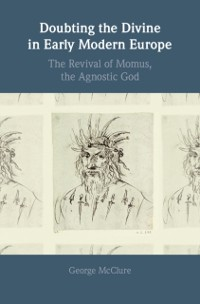 Cover Doubting the Divine in Early Modern Europe