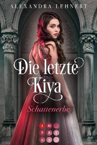 Cover Die letzte Kiya 1: Schattenerbe