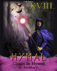 Cover Der Hexer von Hymal, Buch XVIII: Chaos in Hymal