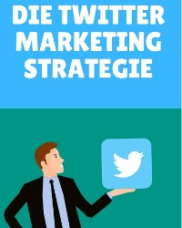 Cover Die Twitter Marketing Strategie