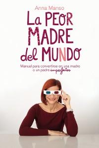 Cover La peor madre del mundo