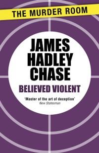 Cover Believed Violent