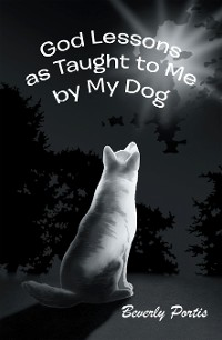 Cover God Lessons as Taught to Me by My Dog