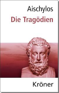 Cover Aischylos: Die Tragödien