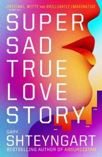 Cover Super Sad True Love Story