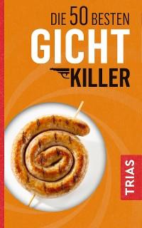 Cover Die 50 besten Gicht-Killer