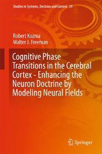 Cover Cognitive Phase Transitions in the Cerebral Cortex - Enhancing the Neuron Doctrine by Modeling Neural Fields