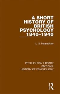 Cover Short History of British Psychology 1840-1940