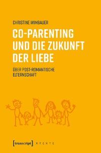 Cover Co-Parenting und die Zukunft der Liebe