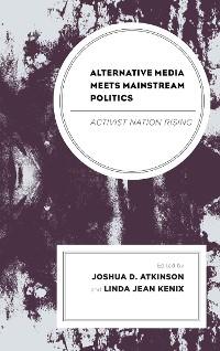 Cover Alternative Media Meets Mainstream Politics