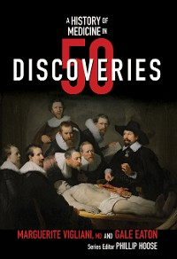 Cover A History of Medicine in 50 Discoveries (History in 50)