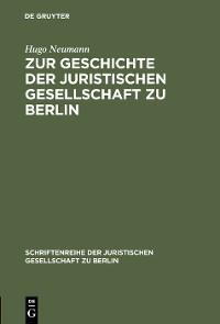 Cover Zur Geschichte der Juristischen Gesellschaft zu Berlin
